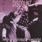 Discount - Ataxia's Alright Tonight