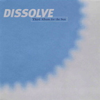 Dissolve (NZ) - Third Album For The Sun