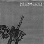 Disturbed Youth - Holding Fast To Our Dreams