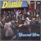 Diz And The Doormen - Bluecoat Man