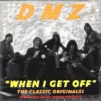 DMZ - When I Get Off · The Classic Originals!
