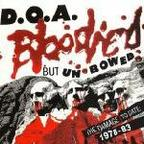 D.O.A. - Bloodied But Unbowed · The Damage To Date: 1978-83
