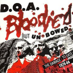 D.O.A. - Bloodied But Unbowed · The Damage To Date: 1978-84