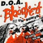 D.O.A. - Bloodied But Unbowed/War On 45