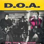 D.O.A. - It's Not Unusual... ...But It Sure Is Ugly!