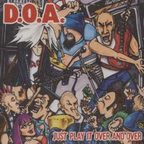 D.O.A. - Just Play It Over And Over