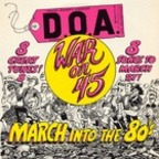 D.O.A. - War On 45 · March Into The 80's