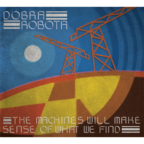 Dobra Robota - The Machines Will Make Sense Of What We Find