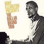 Dollar Brand Trio - Duke Ellington Presents The Dollar Brand Trio