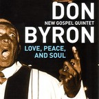 Don Byron New Gospel Quintet - Love, Peace, And Soul