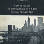 Don Friedman Trio - A Day In The City · Six Jazz Variations On A Theme