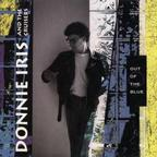 Donnie Iris And The Cruisers - Out Of The Blue