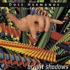 Dose Hermanos - Bright Shadows