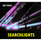 Dot Dash - Searchlights