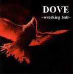 Dove - Wrecking Ball