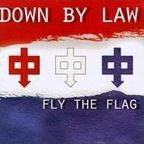 Down By Law - Fly The Flag