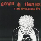 Down In Flames - Start The Fucking Fire