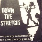 Down The Stretch! - Temporary Reassurance, For A Temporary Game...