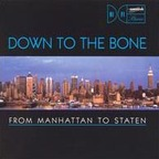 Down To The Bone - From Manhattan To Staten