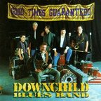 Downchild Blues Band - Good Times Guaranteed