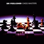 Dr Feelgood - Chess Masters