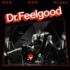 Dr Feelgood - Mad Man Blues