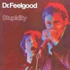 Dr Feelgood - Stupidity