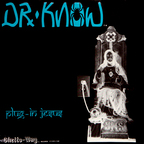 Dr. Know - Plug-In Jesus