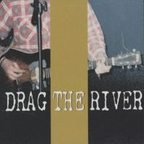 Drag The River - Closed