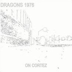 Dragons 1976 - On Cortez