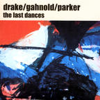 Drake/Gahnold/Parker - The Last Dances