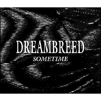 Dreambreed - Sometime