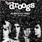 Droogs - As Much As I Want