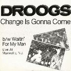 Droogs - Change Is Gonna Come