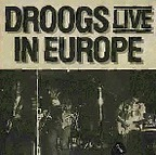 Droogs - Live In Europe