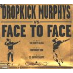 Dropkick Murphys - Face To Face