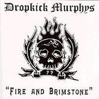 Dropkick Murphys - Fire And Brimstone
