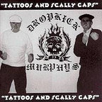 Dropkick Murphys - Tattoos And Scally Caps