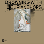 Drowning With Our Anchors - Maladie