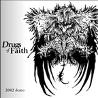Drugs Of Faith - 2002 Demo