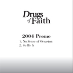 Drugs Of Faith - 2004 Promo
