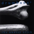 Drumbone² - The Knotty Stick
