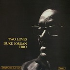 Duke Jordan Trio - Two Loves