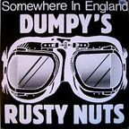 Dumpy's Rusty Nuts - Somewhere In England