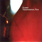 Duster - Transmission, Flux