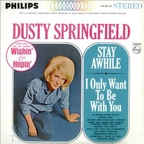 Dusty Springfield - Stay Awhile · I Only Want To Be With You