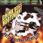 Dutch Falconi Orchestra - Crime Boss Hootenanny