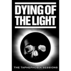 Dying Of The Light - The Taphephobia Sessions