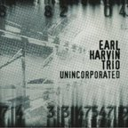 Earl Harvin Trio - Unincorporated
