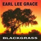 Earl Lee Grace - Blackgrass